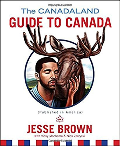 The Canadaland Guide to Canada (Angel Wig Brown)