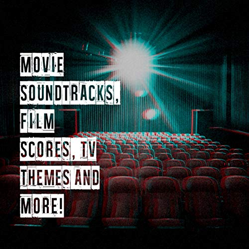 Movie Soundtracks, Film Scores, Tv Themes and More!