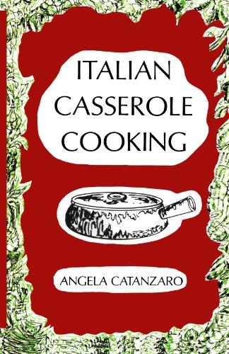 Italian Casserole Cooking by Angela Catanzaro