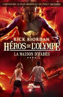 Héros de l'Olympe 4 : La maison d'Hadès, Riordan, Rick
