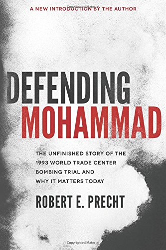 defending-mohammad-the-unfinished-story-of-the-1993-world-trade-center-bombing-trial-and-why-it-matt