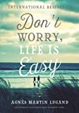 Don't Worry, Life Is Easy