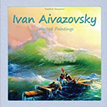 Ivan Aivazovsky: Selected Paintings