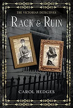 Rack & Ruin (The Victorian Detectives  Book 4) by [Hedges, Carol]