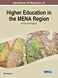 Handbook of Research on Higher Education in the MENA Region: Policy and Practice