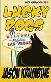 img - for Lucky Dogs (Alex Cheradon #3.1) (Volume 9) book / textbook / text book