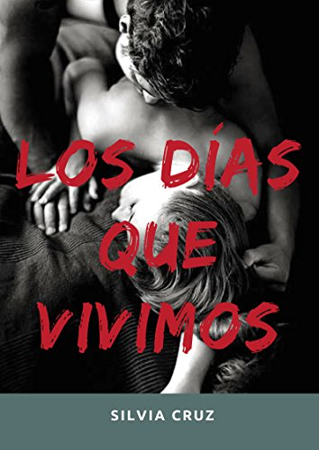 Los días que vivimos (Novela Romántica) (Spanish Edition)