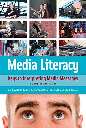 Download Media Literacy: Keys to Interpreting Media Messages, 4th Edition: Keys to Interpreting Media Messages Pdf