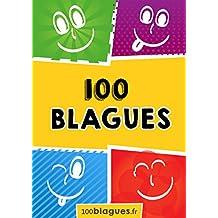 100 blagues: Un moment de pure rigolade ! (100blagues.fr t. 1) (French Edition)