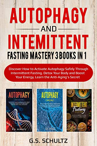 51AAtwXnxAL - AUTOPAHGY and INTERMITTENT FASTING  MASTERY : 3 BOOKS IN 1 Discover How to Activate Autophagy Safely Through Intermittent Fasting. Detox Your Body and ... Your Energy, learn the Anti-Aging's secrets