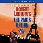 The Paris Option: A Covert-One Novel | Robert Ludlum,Gayle Lynds