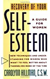 Recovery of Your Self-Esteem, Carolynn Hillman, 0671738135