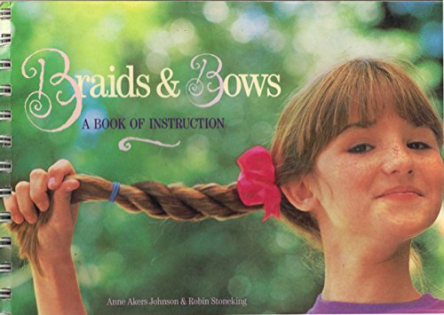 BRAIDS & BOWS - a Book of Instruction