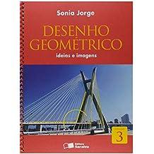 Desenho Geométrico. Ideias e Imagens - Volume 3