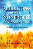 Marketing for Nonprofit Organizations: Insights and Innovations