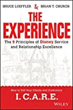 The Experience: The 5 Principles of Disney Service and Relationship Excellence