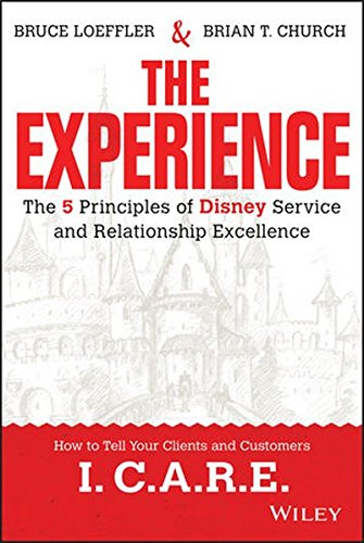 Business Disney (The Experience: The 5 Principles of Disney Service and Relationship Excellence)