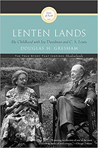 Lenten Lands My Childhood With Joy Davidman And Cs Lewis Douglas