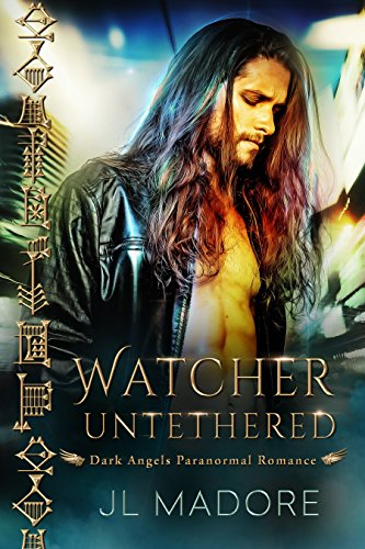 Watcher Untethered: Dark Angels Paranormal Romance (Watchers of the Gray Book 1) by [Madore, JL]
