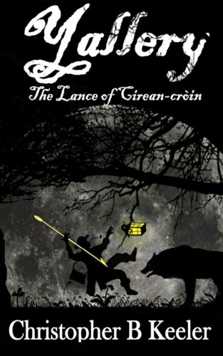 Yallery and the Lance of Cirein-Croin (Volume 1)