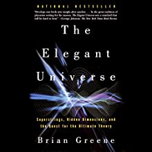 The Elegant Universe: Superstrings, Hidden Dimensions, and the Quest for the Ultimate Theory Audiobook by Brian Greene Narrated by Erik Davies