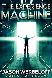 The Experience Machine: A Metaphysical Horror
