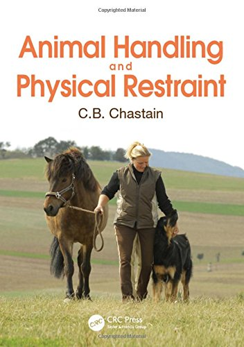 - Animal Handling and Physical Restraint