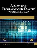 ACCESS 2016 PROGRAMMING BY EXAMPLE: with VBA, XML, and ASP