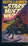 The Stars Must Wait, Keith Laumer, 0671698591