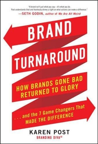 Brand Turnaround: How Brands Gone Bad Returned to Glory and the 7 Game Changers that Made the Difference - Lives That Made A Difference