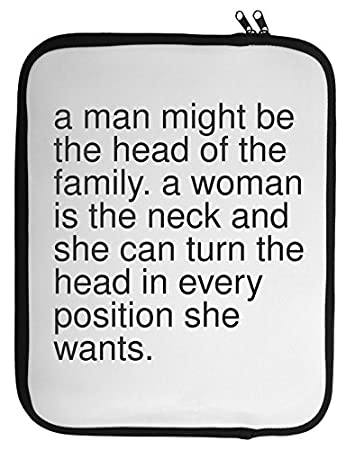 A Man Might Be The Head Of The Family A Woman Is The Neck