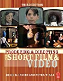 img - for Producing and Directing the Short Film and Video by David K. Irving (2006-10-04) book / textbook / text book