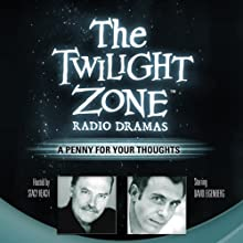 A Penny for Your Thoughts: The Twilight Zone Radio Dramas Audiobook by George Clayton Johnson Narrated by David Eigenberg