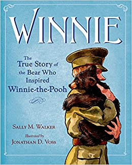 Winnie The True Story Of Bear Who Inspired Pooh Sally M Walker Jonathan D Voss 9780805097153 Books