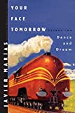 Image of Your Face Tomorrow: Dance and Dream (Vol. 2)
