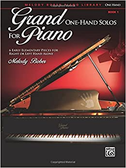 Grand One-Hand Solos for Piano, Bk 1: 6 Early Elementary Pieces for Right or Left Hand Alone (Grand Solos for Piano)