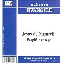 Cahiers évangile, numéro 119 : Jésus de Nazareth, prophète et sage