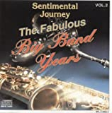 Sentimental Journey The Fabulous Big Band Years Vol. 2