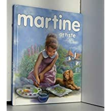 Martine artiste : 3 récits illustrés - Martine petit rat de l'opéra - Martine découvre la musique - Martine, la leçon de dessin
