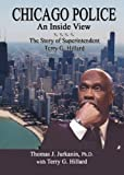Chicago Police: An Inside View--the Story of Superintendent Terry G. Hillard