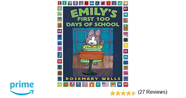 Emily's First 100 Days of School: Rosemary Wells: 0725961013547 ...