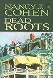 Dead Roots, Nancy J. Cohen, 158547732X