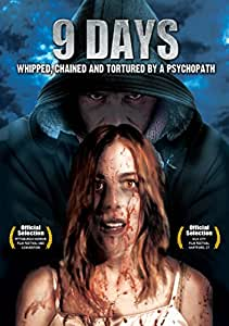 9 Days: Whipped, Chained And Tortured By A Psychopath
