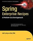 Spring Enterprise Recipes, Gary Mak and Josh Long, 1430224975