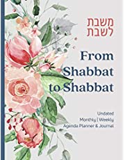From Shabbat to Shabbat Undated Monthly Weekly Agenda Planner & Journal: Organize Your Months and Weeks With the Focus on Shabbat! Unique Appointment Book for Jewish Women and Girls | 8.5x11 Big Jewish Calendar & Diary