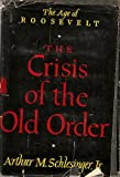 The Crisis of the Old Order, 1919-1933, Schlesinger, Arthur M., Jr., 0395081599