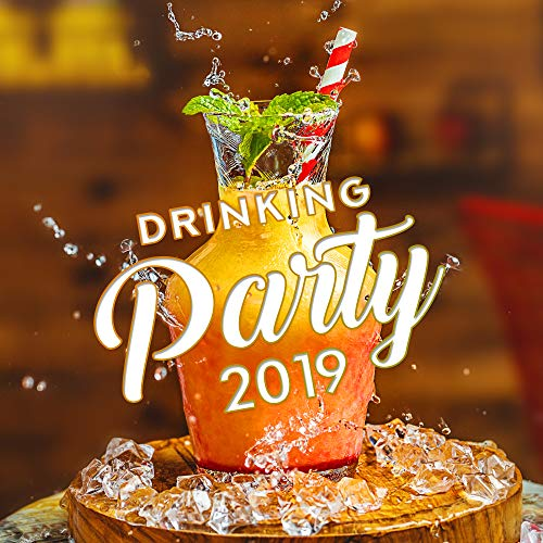 Drinking Party 2019 - Music for the Party Chillout Zone]()