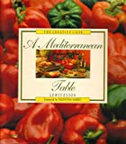 img - for A Mediterranean Table (Creative Cook Series) by Lewis Esson (1993-10-06) book / textbook / text book