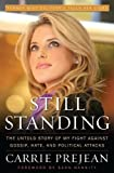 img - for Still Standing: The Untold Story of My Fight Against Gossip, Hate, and Political Attacks book / textbook / text book