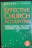 Effective Church Accounting, Richard J. Vargo, 0060688610